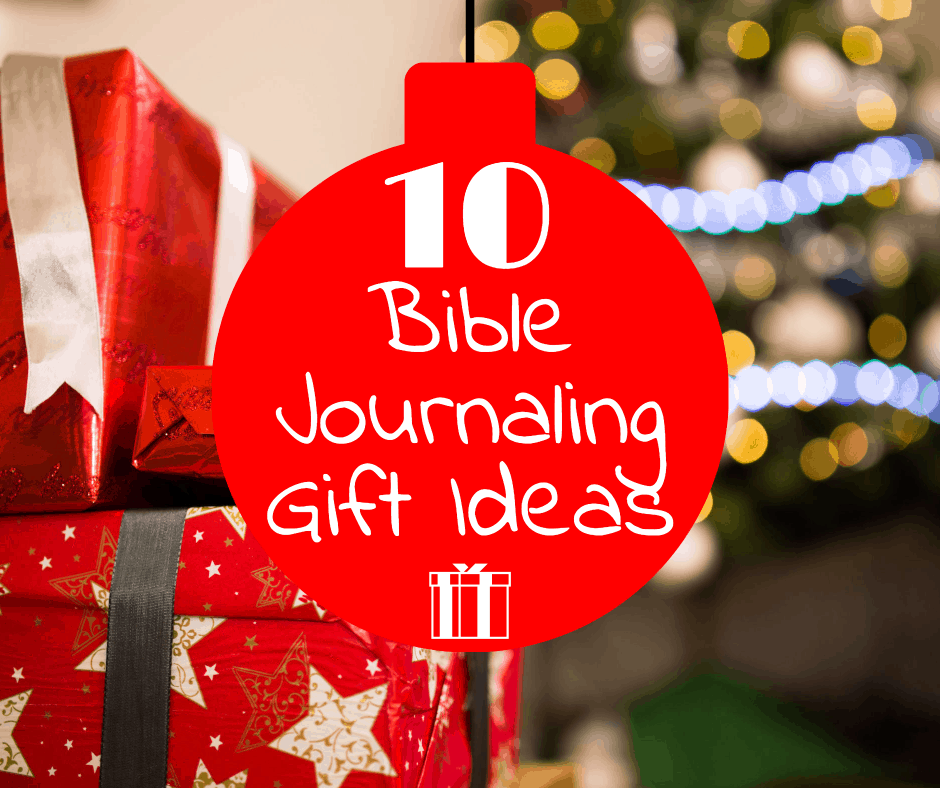 Top Ten Bible Journaling Gifts for Christians