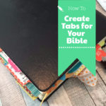 How to Make Bible Tabs – Including a Free Printable Bible Tabs