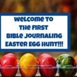 April Bible Journaling Freebie + A Fun Easter Egg Hunt!