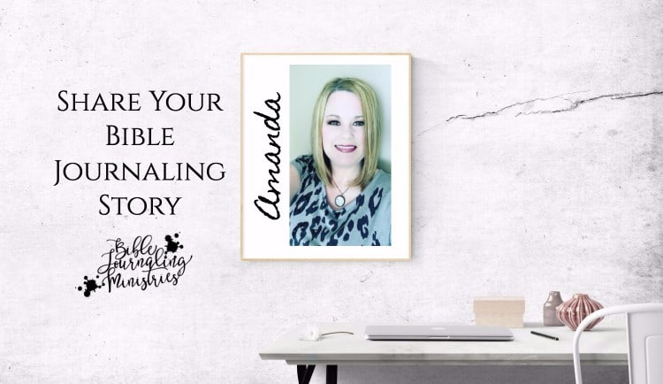 Share Your Bible Journaling Story – Amanda