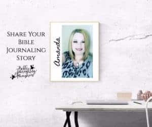 share your bible journaling story amanda