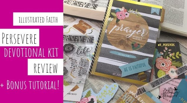 Illustrated Faith Persevere Kit Review