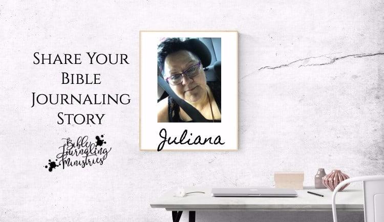 Share Your Bible Journaling Story – Juliana