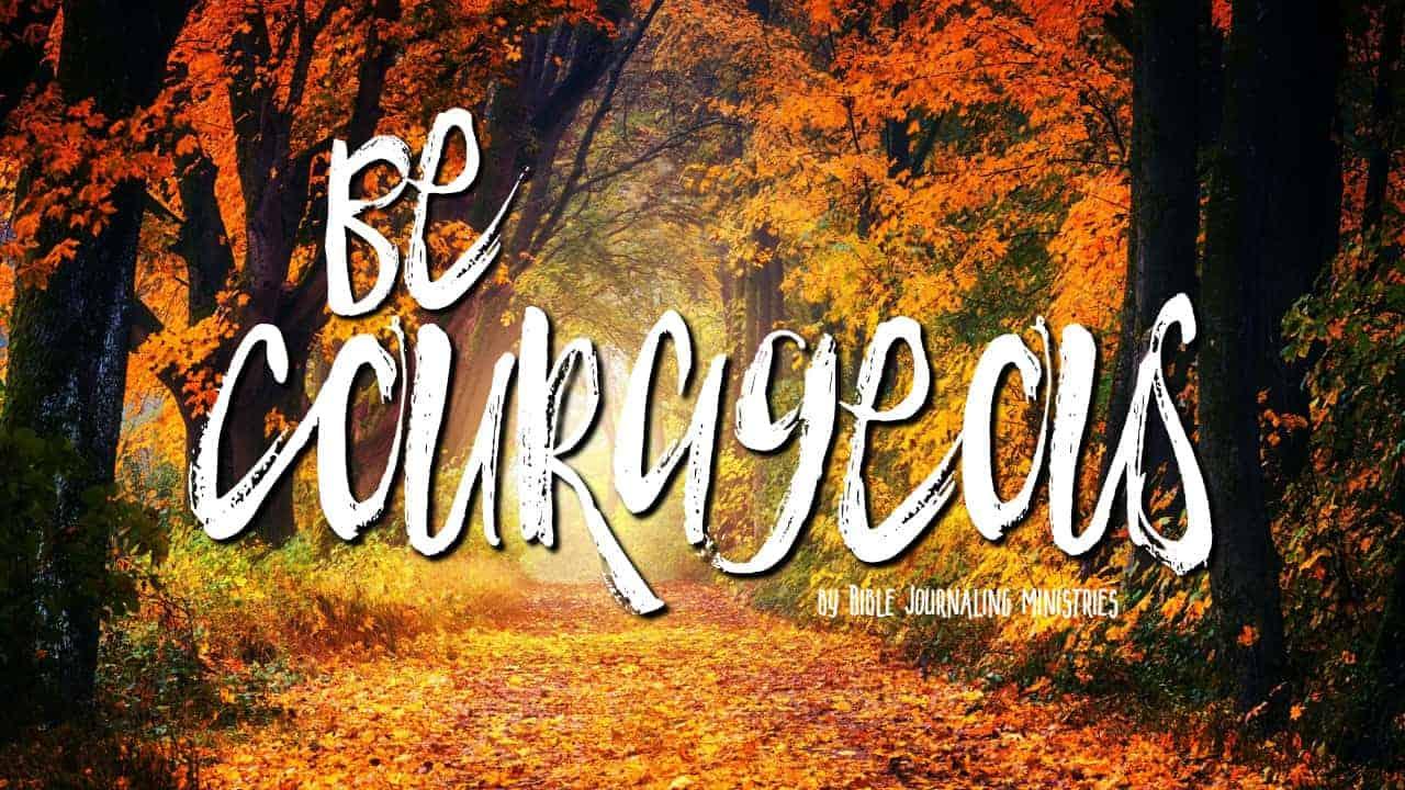 Be Courageous – A Bible Journaling Devotional
