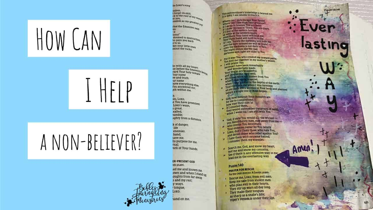 How Can I Help a Non-Believer?