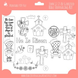 John 12:23 Be Glorified Bible Journaling Kit