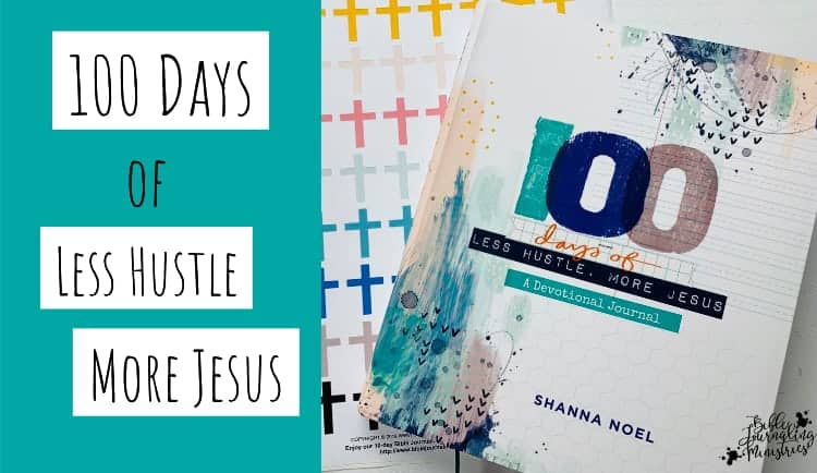 100 Days Devotional Journal- Less Hustle More Jesus