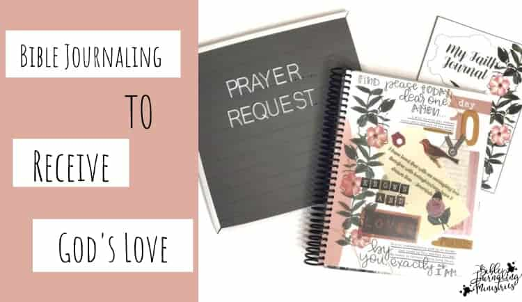 Bible Journaling to Receive God's Love
