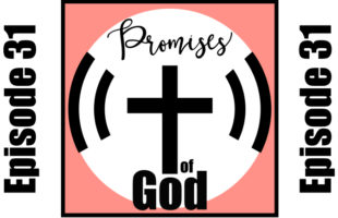 Episode 031: Cling to God and Choose Life