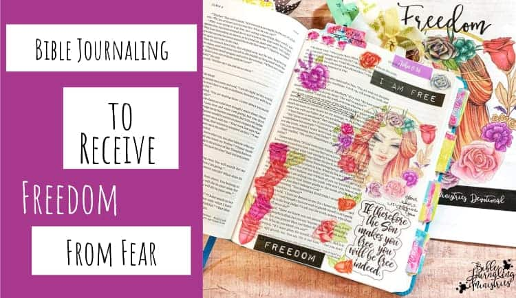 Bible Journaling to Receive Freedom from Fear
