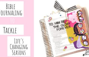 Bible Journaling to Tackle Life's Changing Seasons