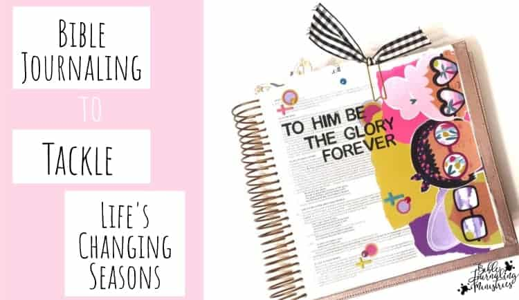 Bible Journaling to Tackle Life's Changing Seasons