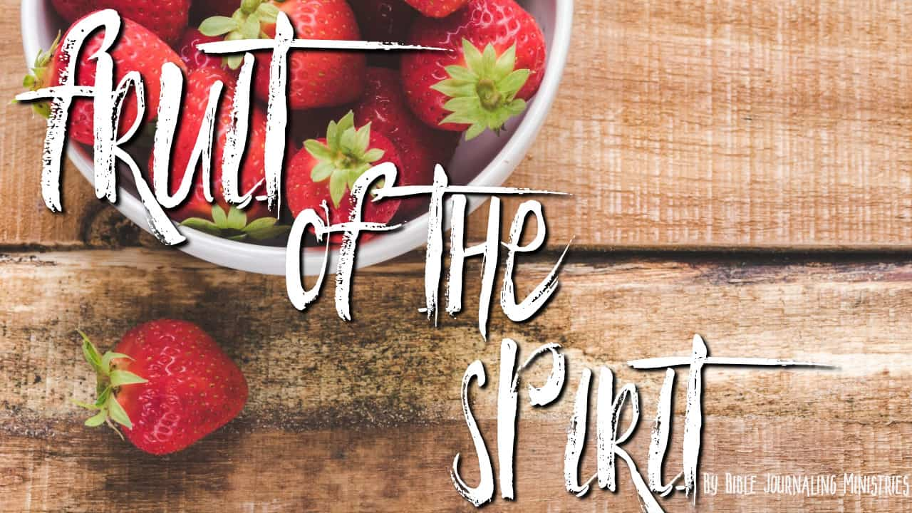 How to Cultivate the Fruit of the Spirit in Your Life